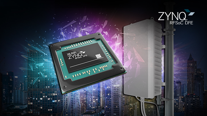 Xilinx Introduces Breakthrough Zynq RFSoC DFE for Mass 5G Radio Deployments